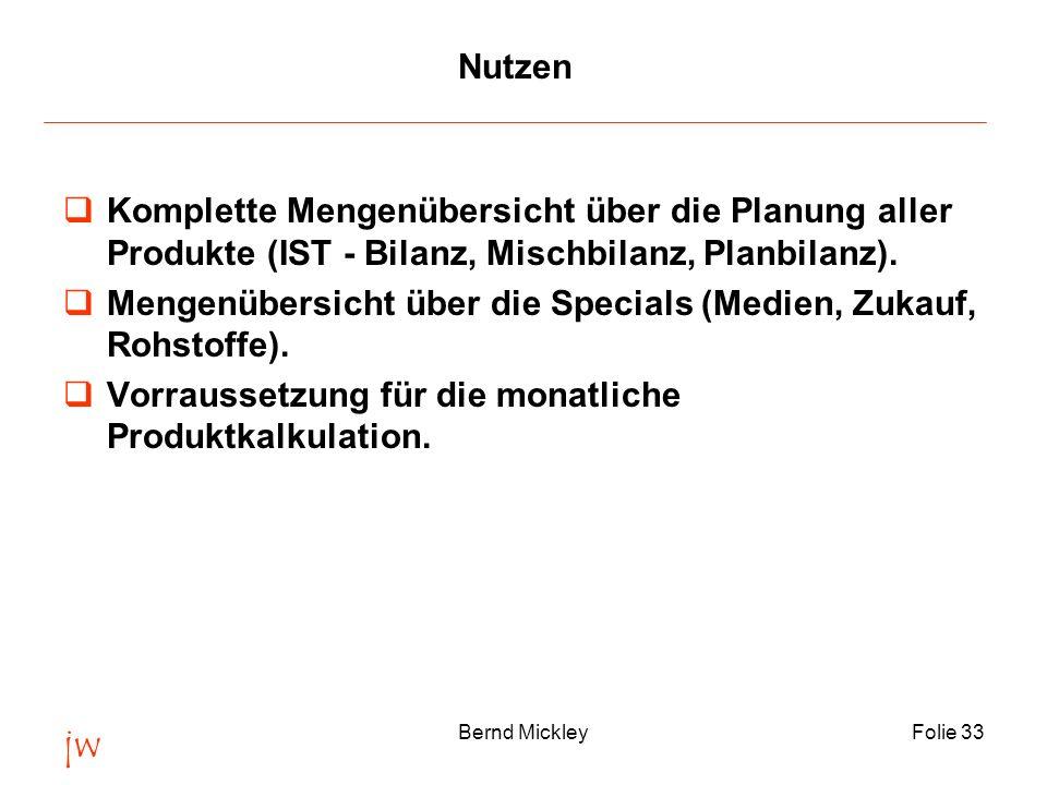 Nutzen Komplette Mengenübersicht über die Planung aller Produkte (IST - Bilanz, Mischbilanz, Planbilanz).