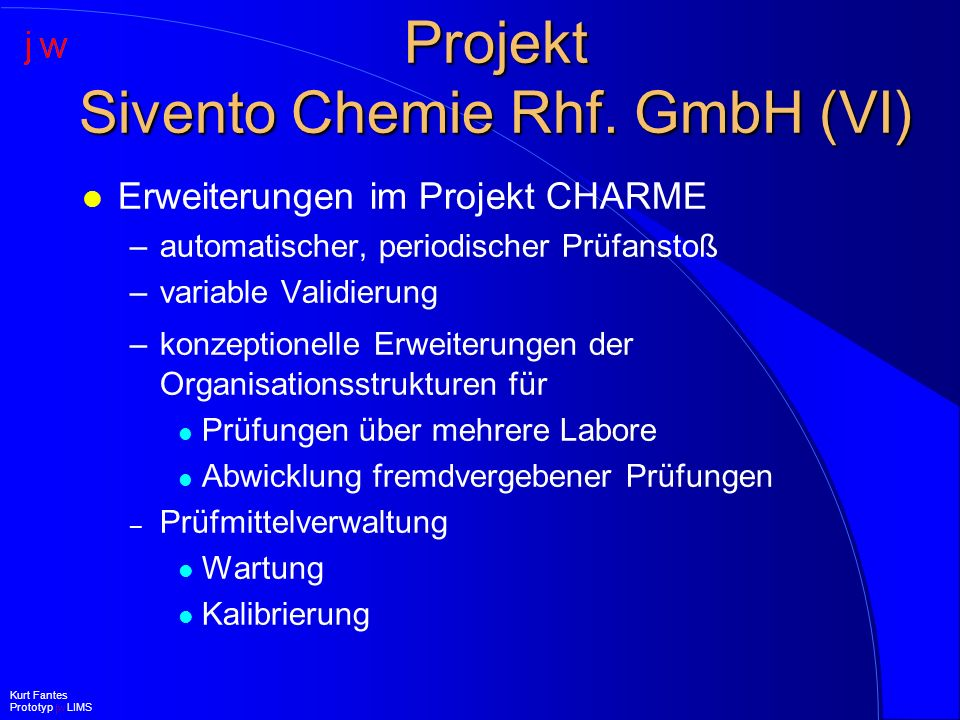 Projekt Sivento Chemie Rhf. GmbH (VI)
