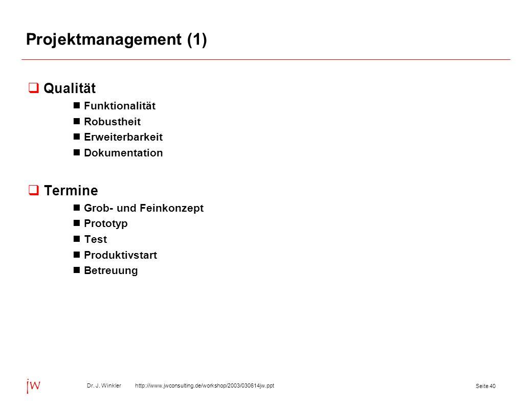 Projektmanagement (1) Qualität Termine Funktionalität Robustheit