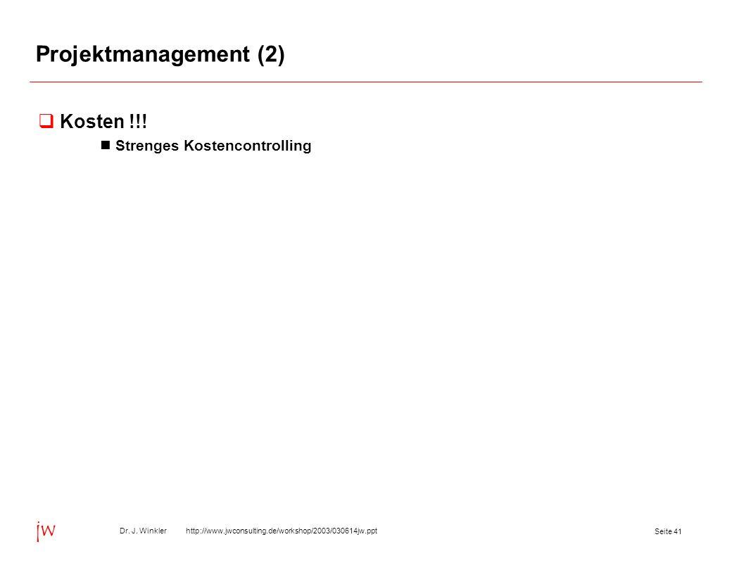 Projektmanagement (2) Kosten !!! Strenges Kostencontrolling