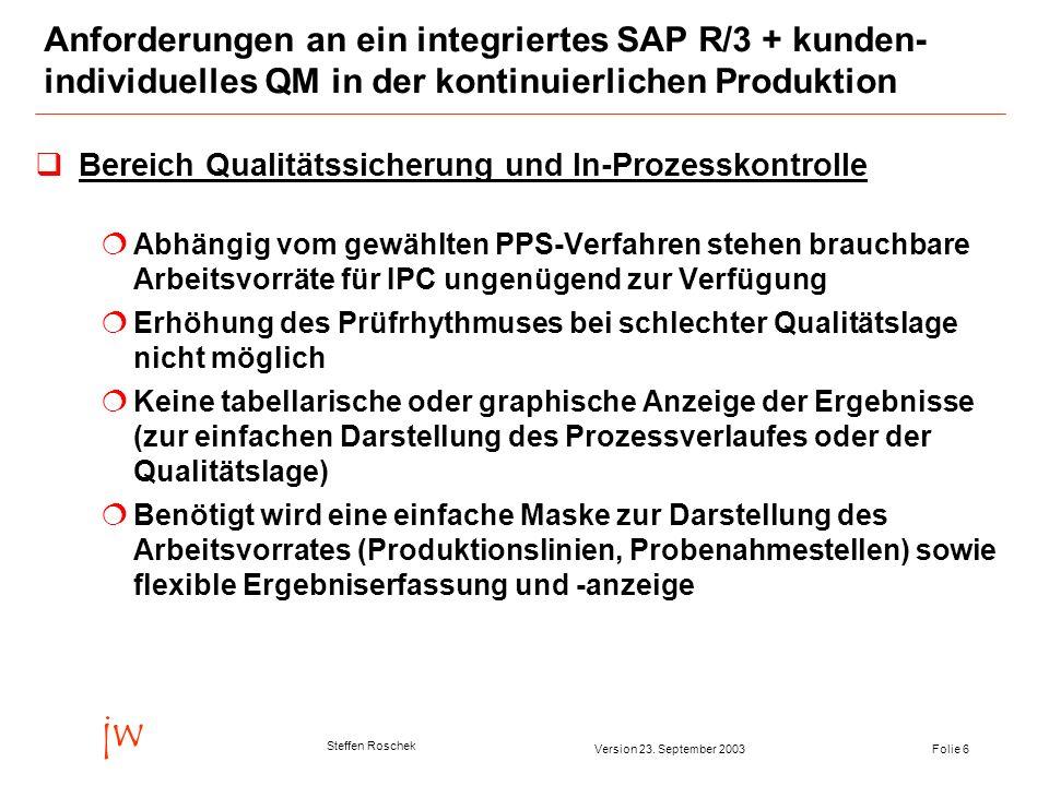 Anforderungen an ein integriertes SAP R/3 + kunden-individuelles QM in der kontinuierlichen Produktion