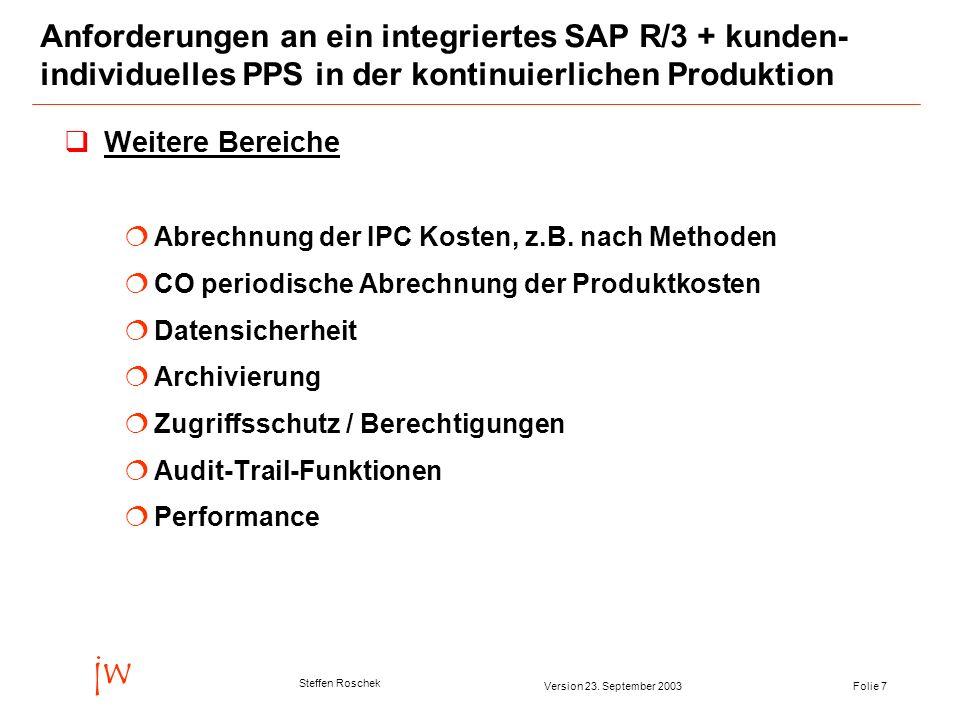 Anforderungen an ein integriertes SAP R/3 + kunden-individuelles PPS in der kontinuierlichen Produktion