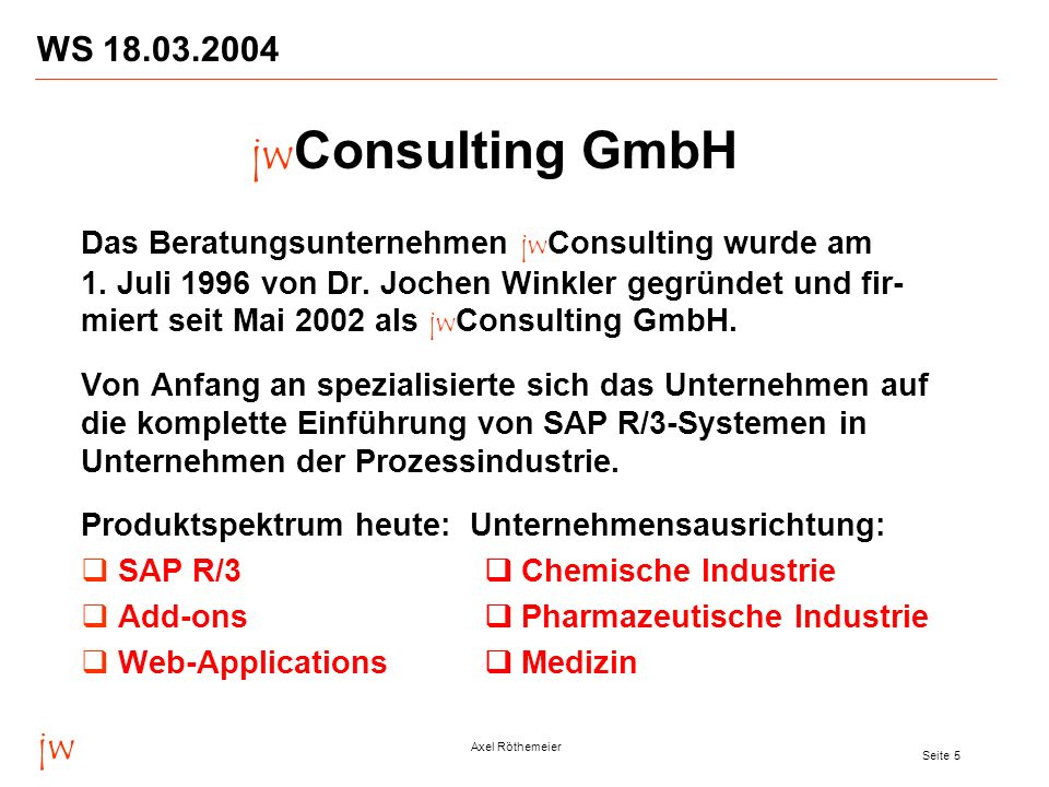 jwConsulting GmbH jw WS 18.03.2004