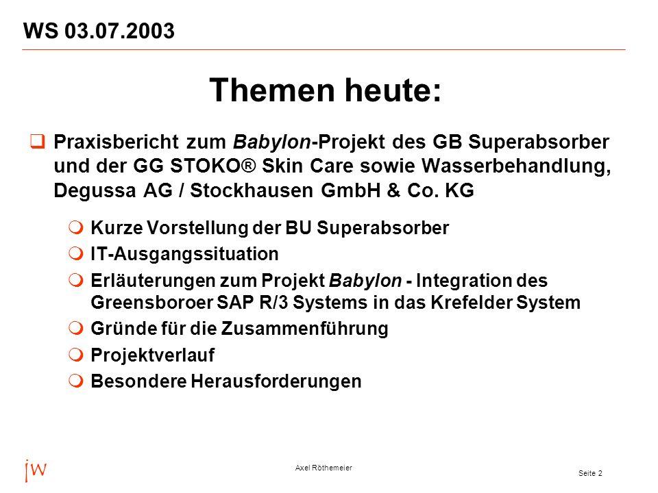 WS 03.07.2003 Themen heute: