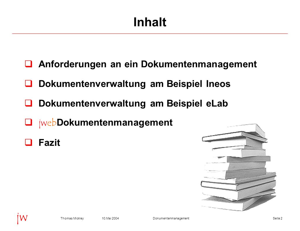 Inhalt Anforderungen an ein Dokumentenmanagement