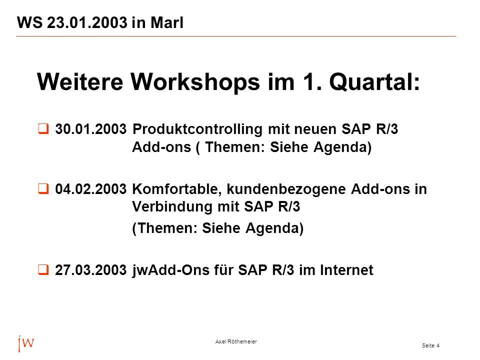 Weitere Workshops im 1. Quartal: