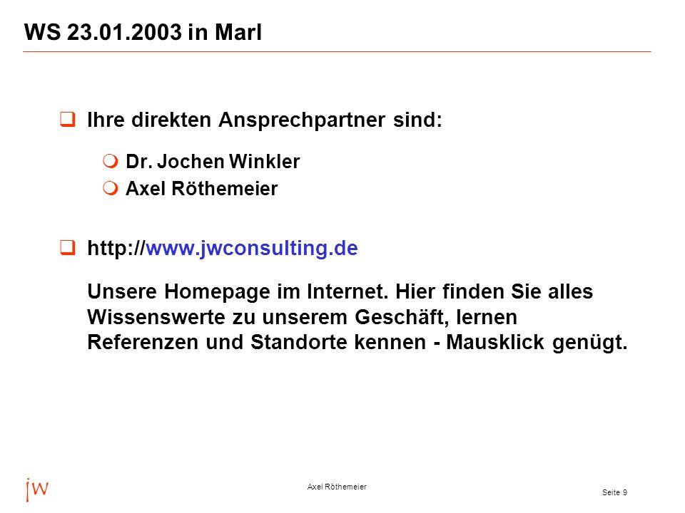 jw WS 23.01.2003 in Marl Ihre direkten Ansprechpartner sind: