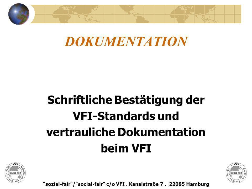 DOKUMENTATION Schriftliche Bestätigung der VFI-Standards und