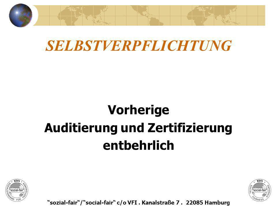 SELBSTVERPFLICHTUNG Vorherige Auditierung und Zertifizierung