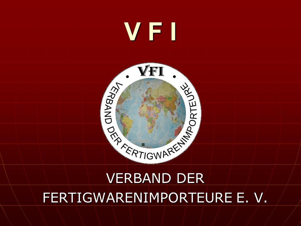VERBAND DER FERTIGWARENIMPORTEURE E. V.