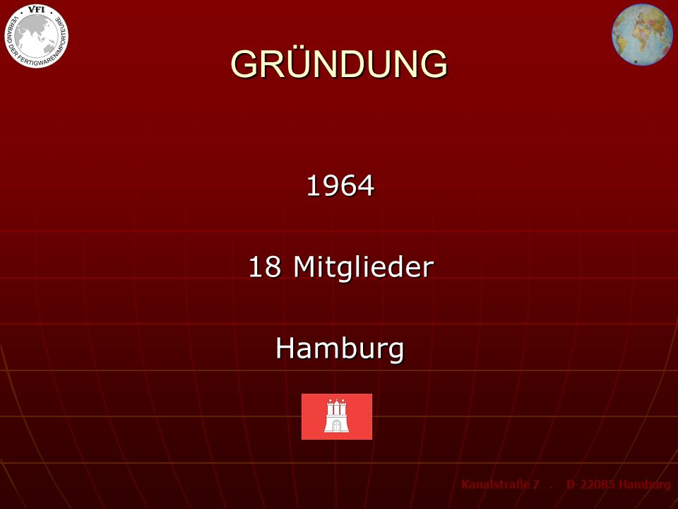 GRÜNDUNG 1964 18 Mitglieder Hamburg Kanalstraße 7 . D-22085 Hamburg