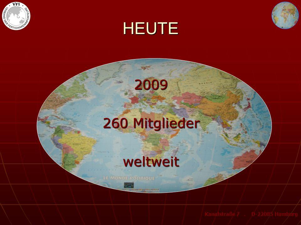 HEUTE 2009 260 Mitglieder weltweit Kanalstraße 7 . D-22085 Hamburg