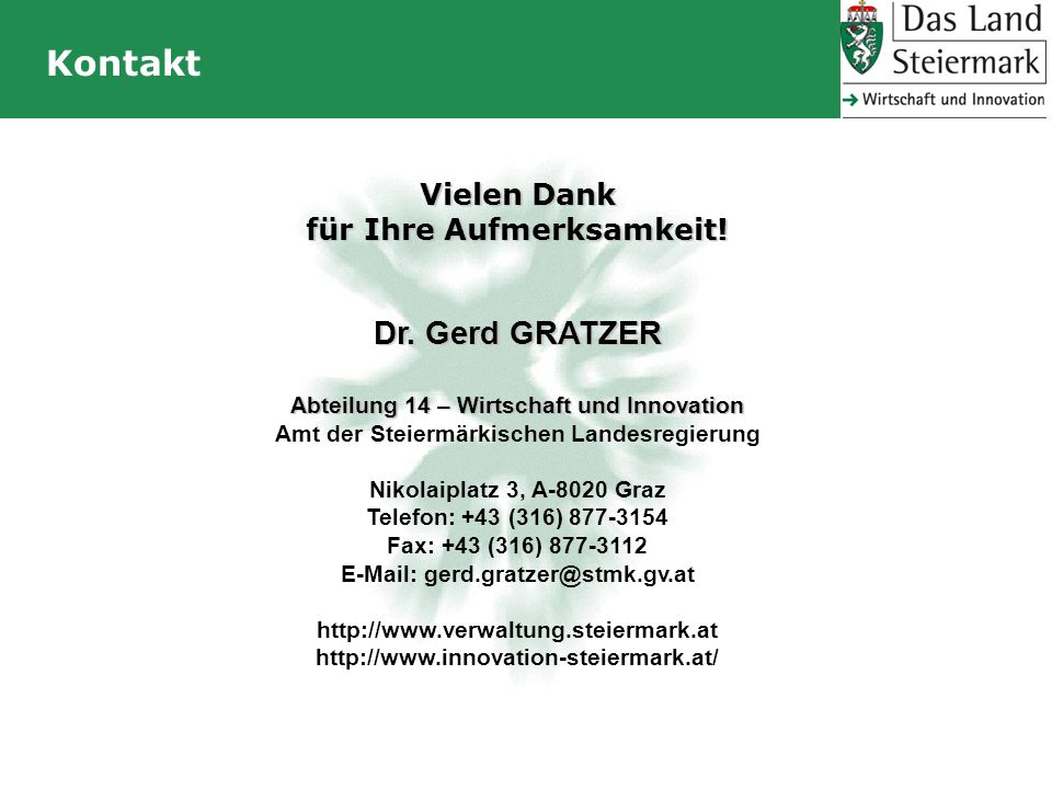 Kontakt Dr. Gerd GRATZER Vielen Dank für Ihre Aufmerksamkeit!