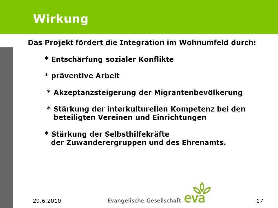 Wirkung Das Projekt fördert die Integration im Wohnumfeld durch: