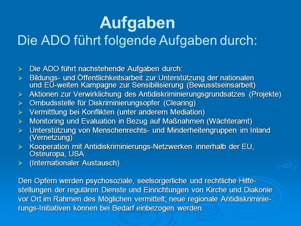 Aufgaben Die ADO führt folgende Aufgaben durch: