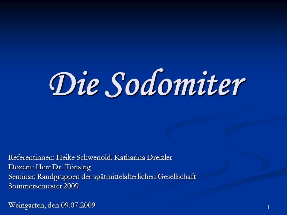 Die Sodomiter Referentinnen: Heike Schwenold, Katharina Dreizler