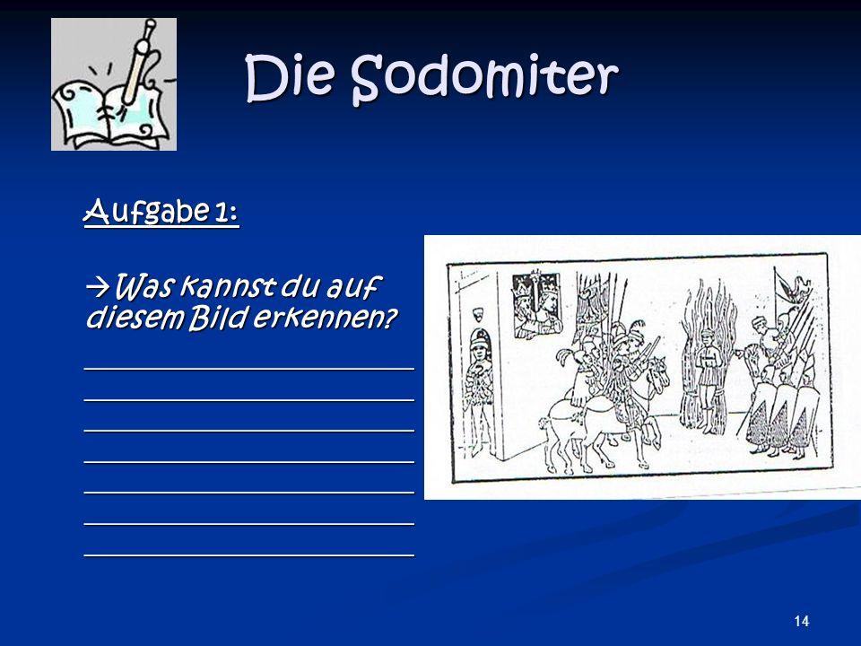 Die Sodomiter Aufgabe 1: Was kannst du auf diesem Bild erkennen