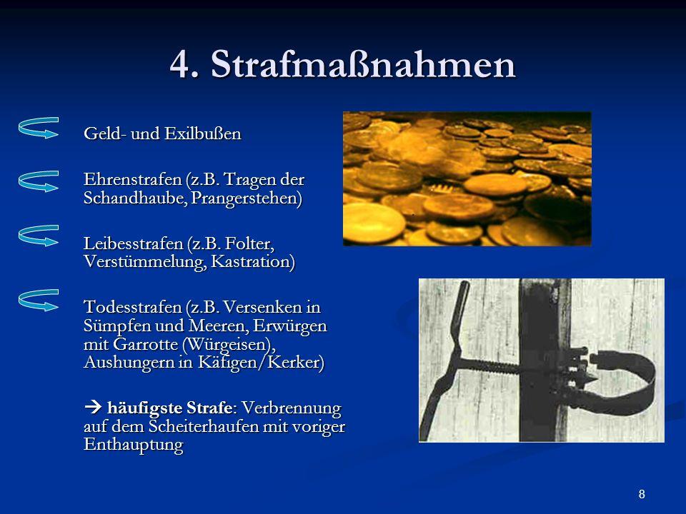 4. StrafmaßnahmenGeld- und Exilbußen. Ehrenstrafen (z.B. Tragen der Schandhaube, Prangerstehen)