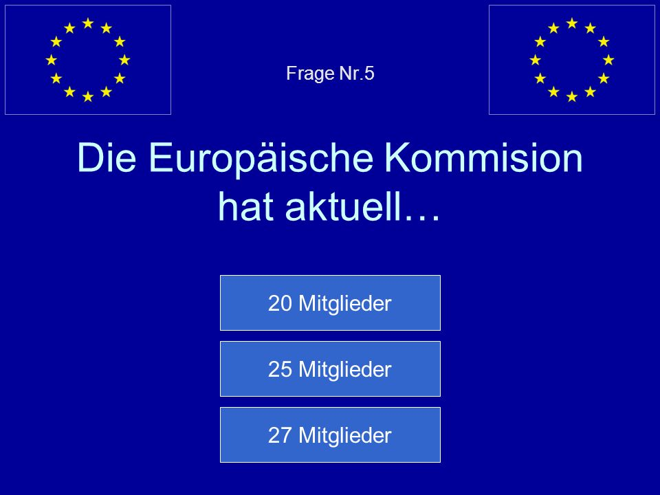 Frage Nr.5 Die Europäische Kommision hat aktuell…
