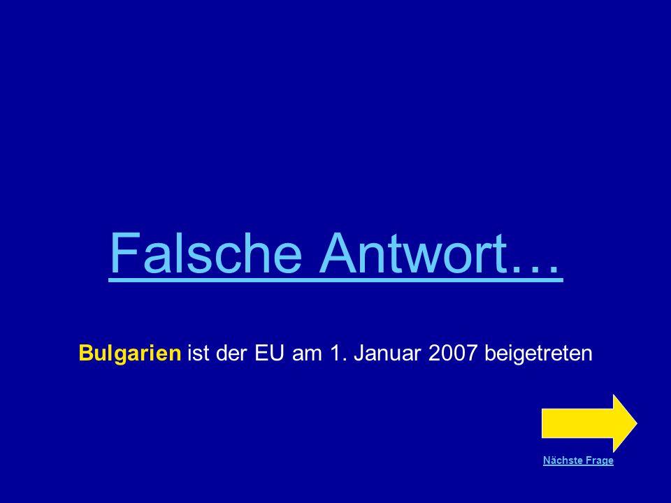Bulgarien ist der EU am 1. Januar 2007 beigetreten
