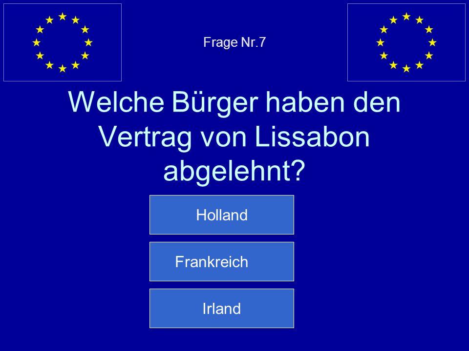 Frage Nr.7 Welche Bürger haben den Vertrag von Lissabon abgelehnt