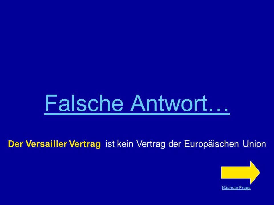 Der Versailler Vertrag ist kein Vertrag der Europäischen Union