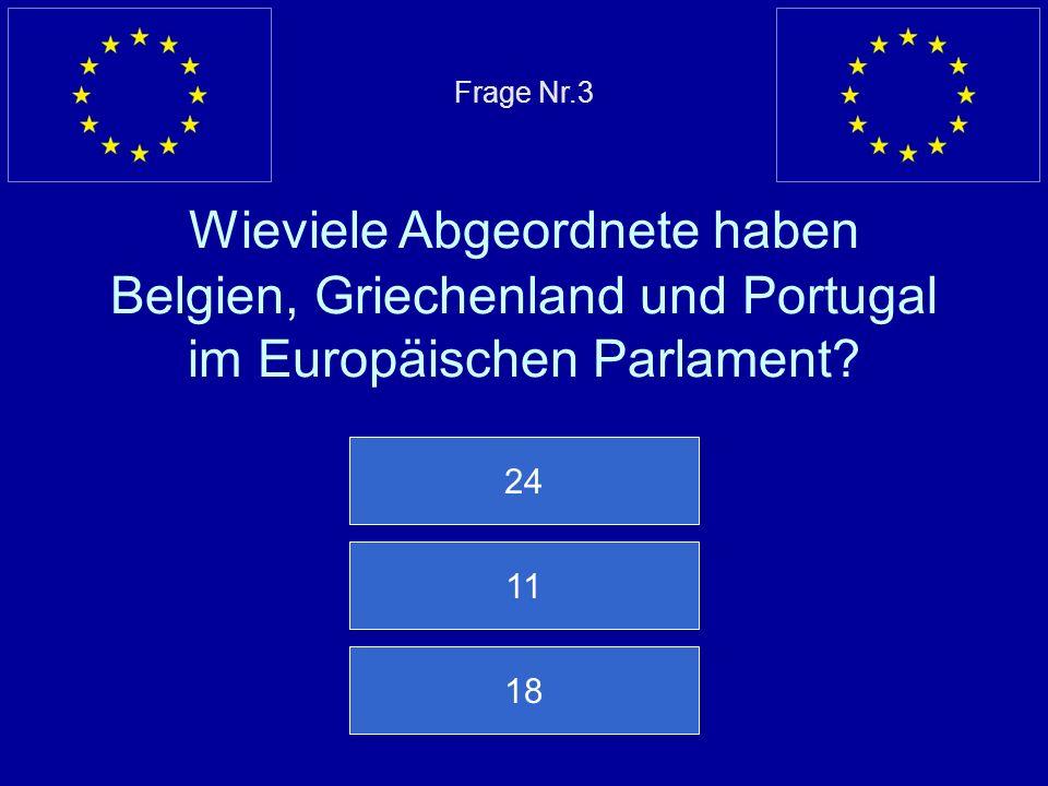 Frage Nr.3 Wieviele Abgeordnete haben Belgien, Griechenland und Portugal im Europäischen Parlament