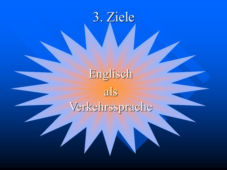 3. Ziele Englisch als Verkehrssprache