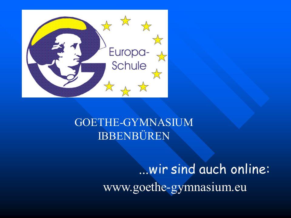 ...wir sind auch online: www.goethe-gymnasium.eu GOETHE-GYMNASIUM