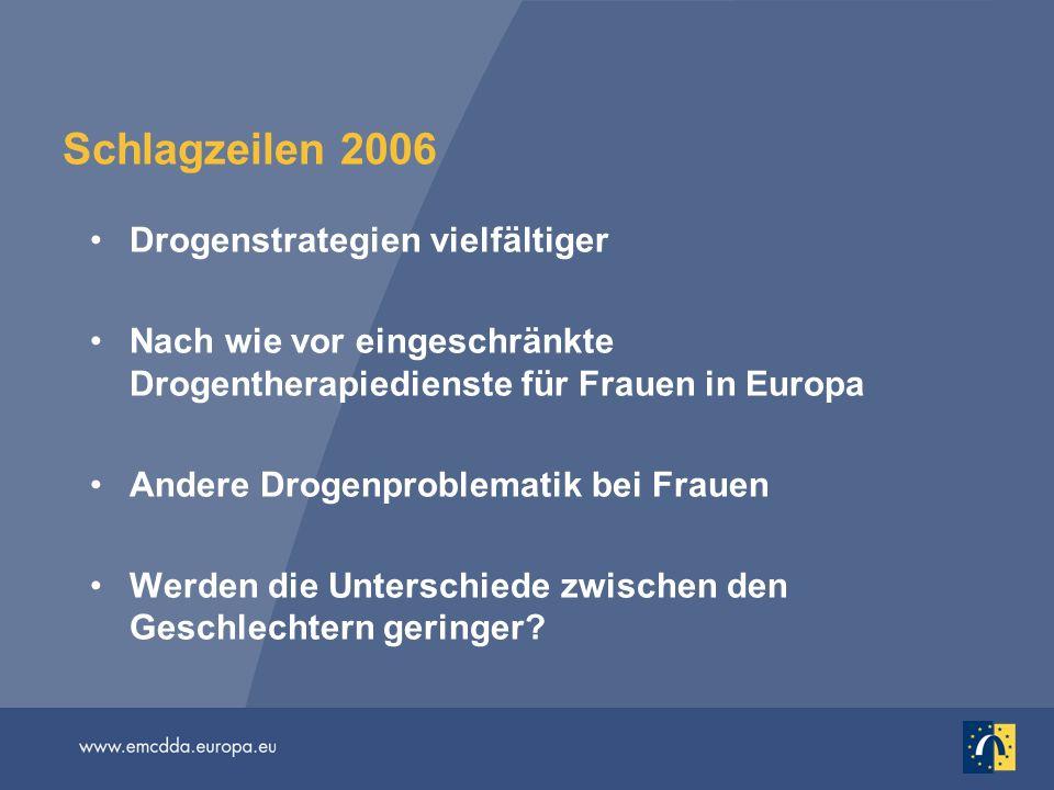 Schlagzeilen 2006 Drogenstrategien vielfältiger