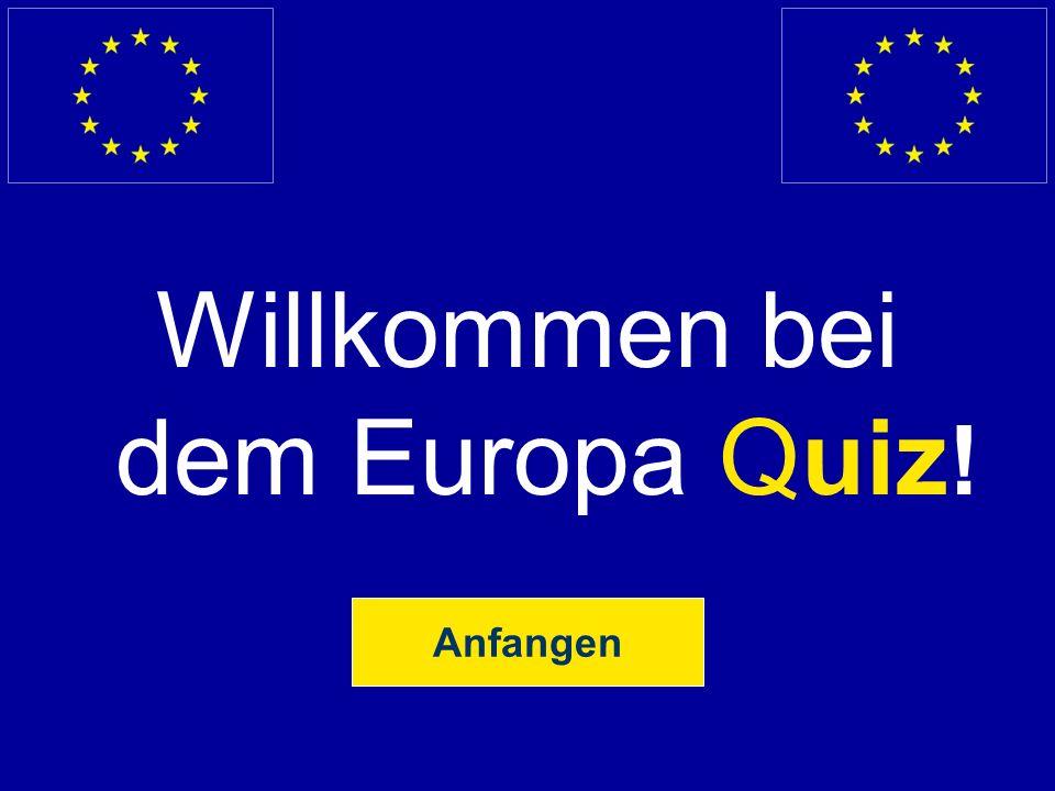 Willkommen bei dem Europa Quiz!
