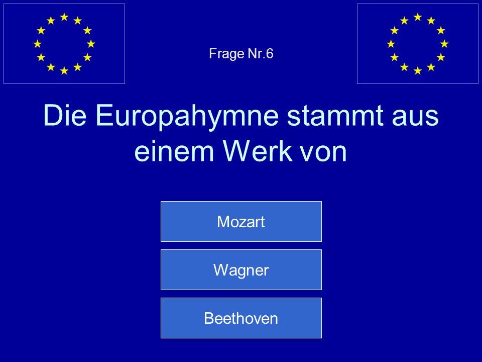 Frage Nr.6 Die Europahymne stammt aus einem Werk von