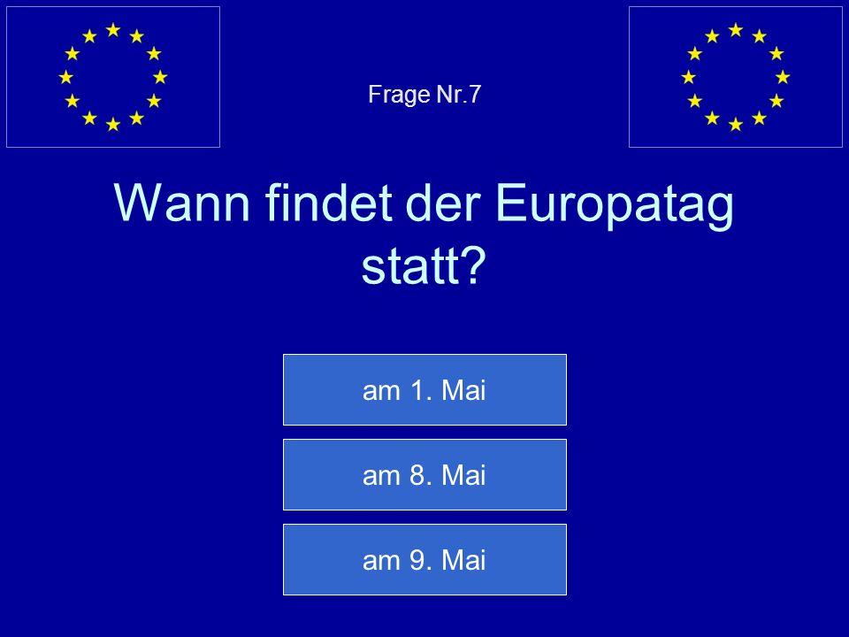 Frage Nr.7 Wann findet der Europatag statt