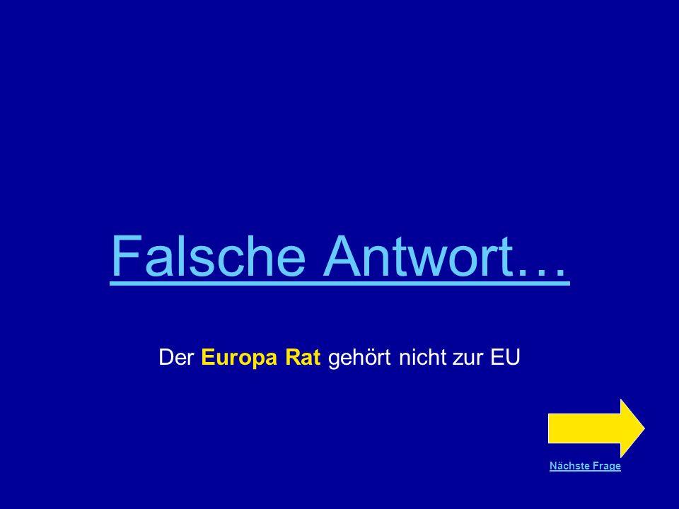 Der Europa Rat gehört nicht zur EU