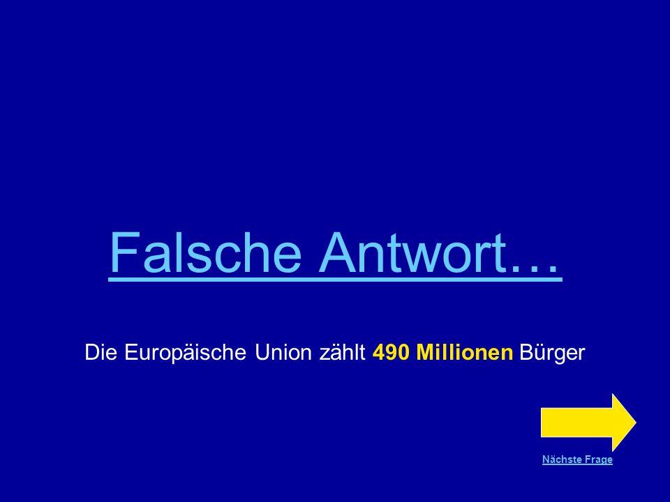 Die Europäische Union zählt 490 Millionen Bürger