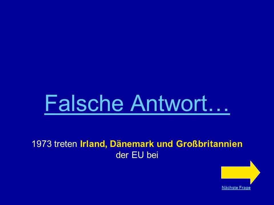1973 treten Irland, Dänemark und Großbritannien der EU bei