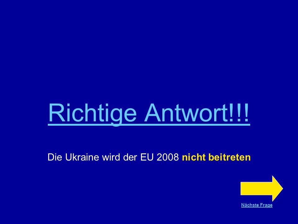 Die Ukraine wird der EU 2008 nicht beitreten