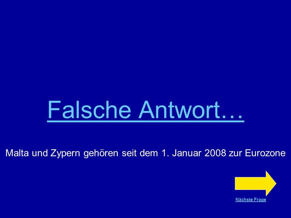 Malta und Zypern gehören seit dem 1. Januar 2008 zur Eurozone