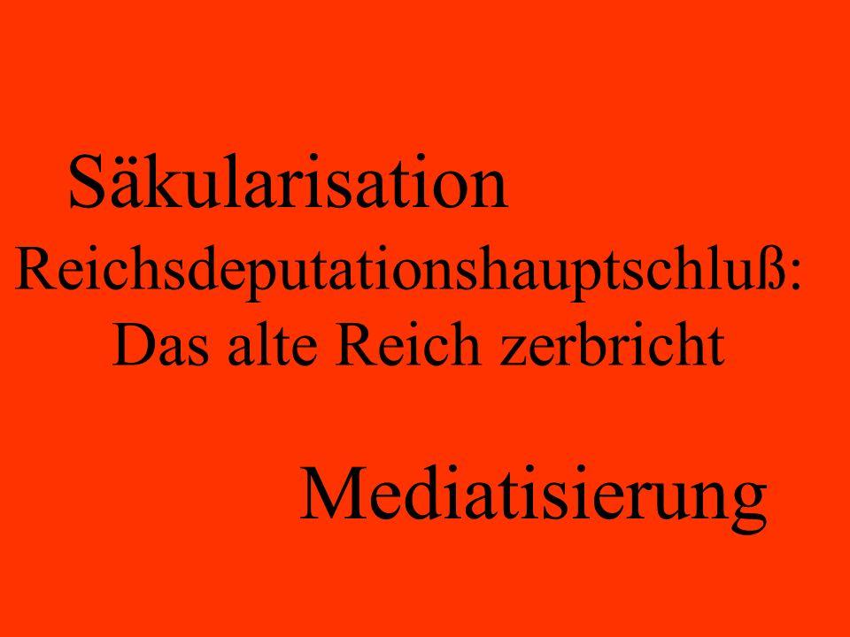 Säkularisation Mediatisierung Reichsdeputationshauptschluß: