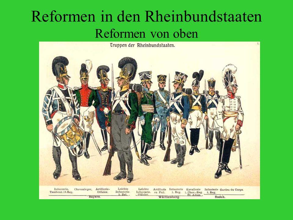 Reformen in den Rheinbundstaaten Reformen von oben