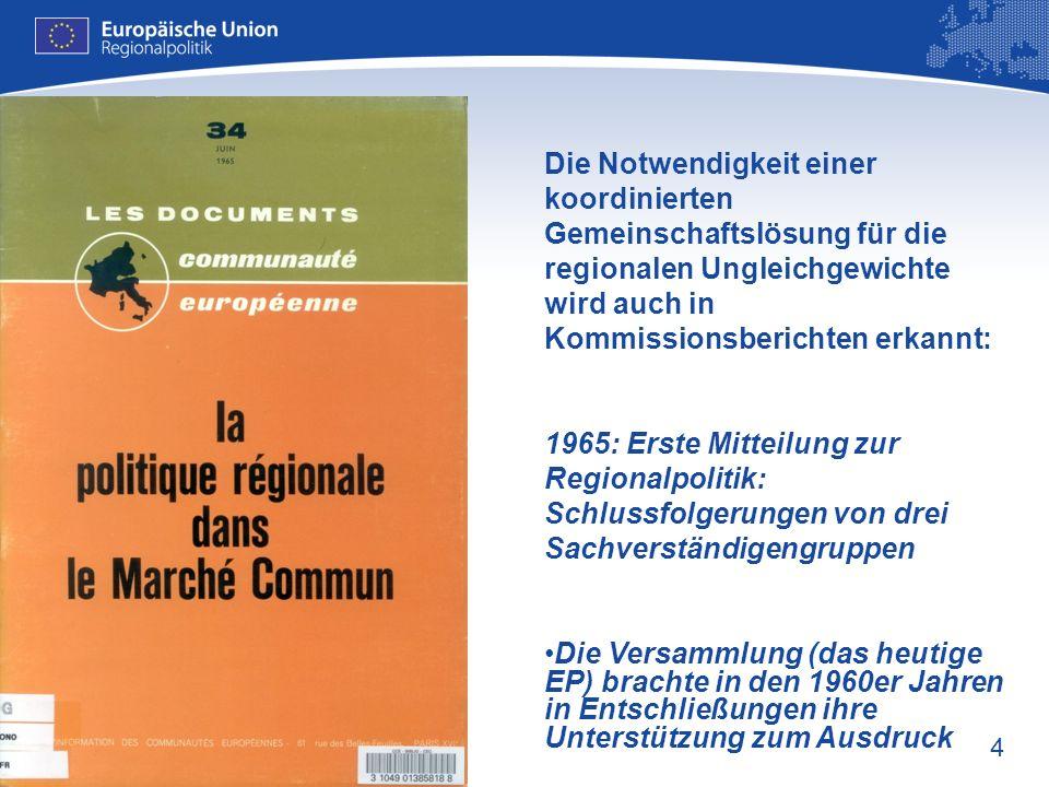 Die Notwendigkeit einer koordinierten Gemeinschaftslösung für die regionalen Ungleichgewichte wird auch in Kommissionsberichten erkannt:
