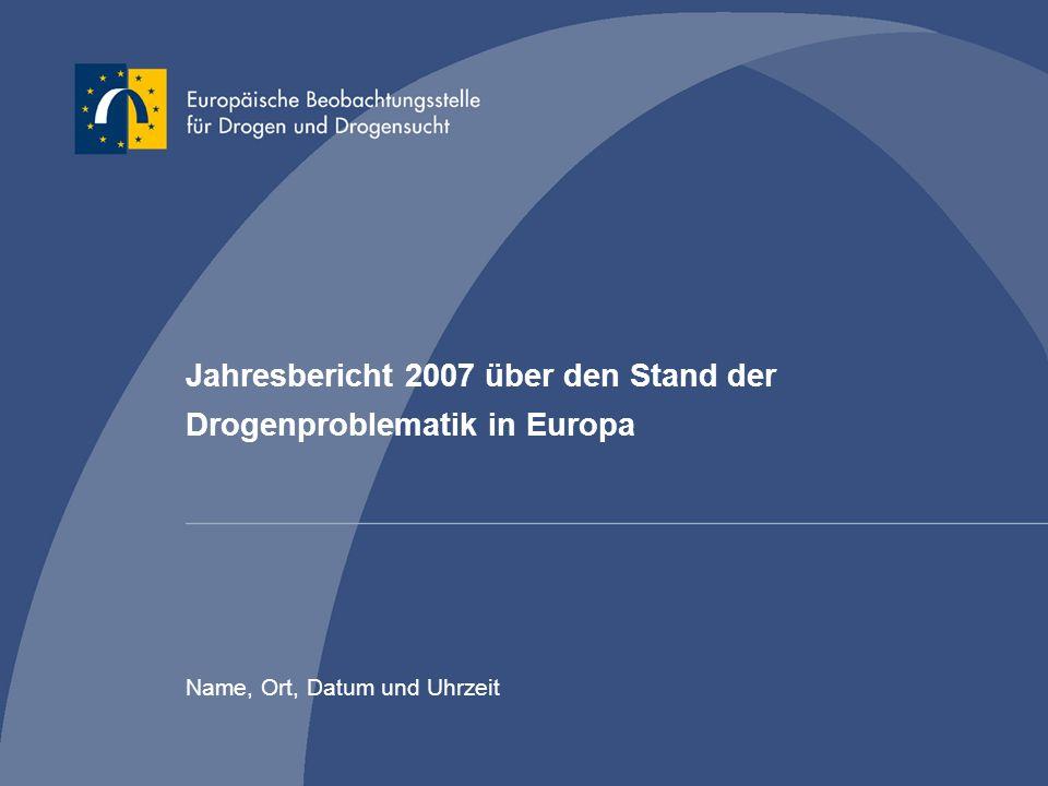 Jahresbericht 2007 über den Stand der Drogenproblematik in Europa