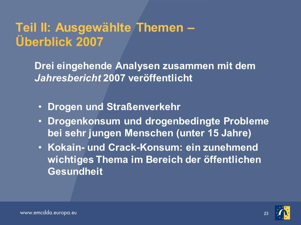 Teil II: Ausgewählte Themen – Überblick 2007