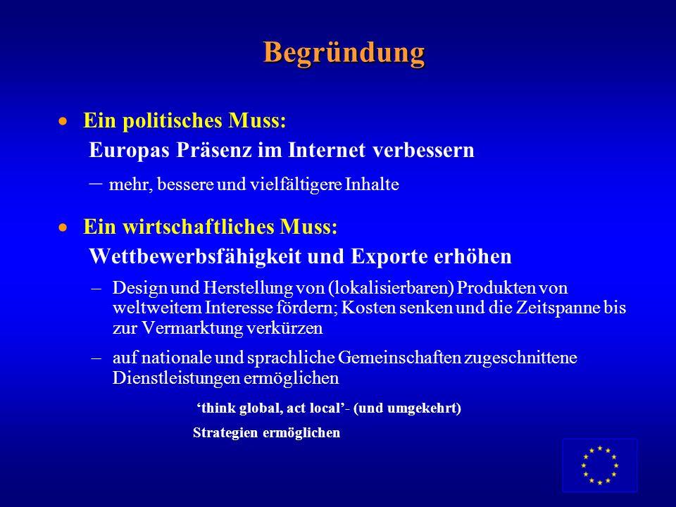 Begründung Ein politisches Muss: Europas Präsenz im Internet verbessern – mehr, bessere und vielfältigere Inhalte.