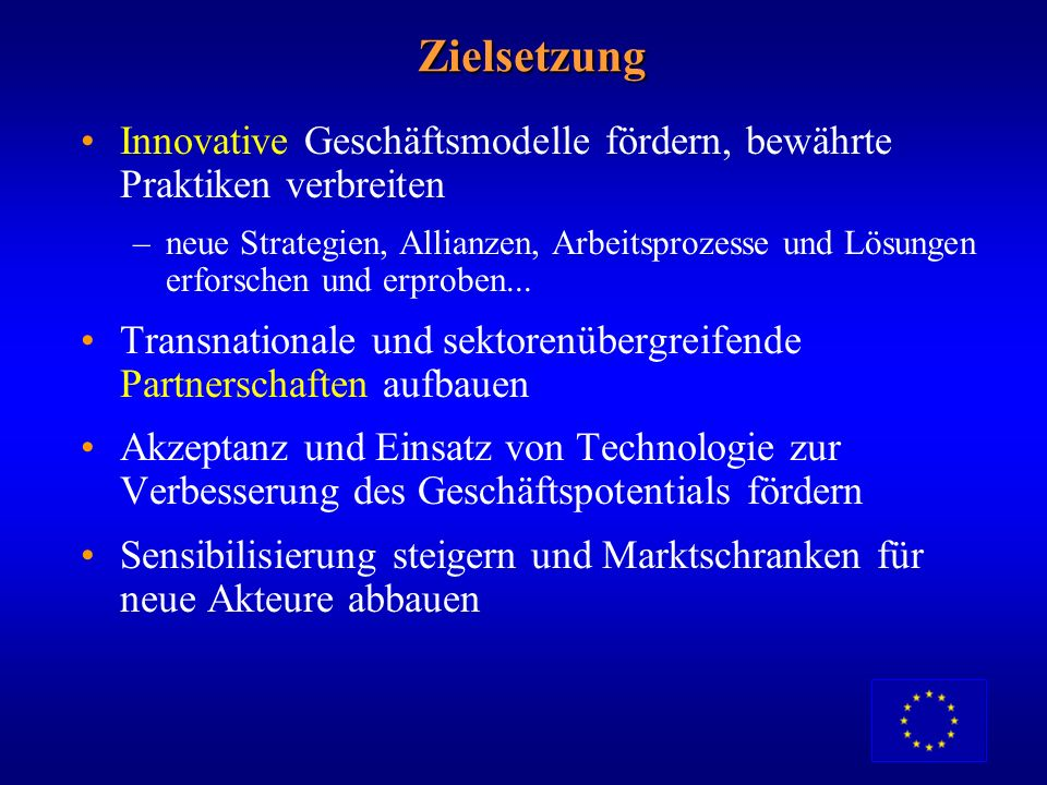 Zielsetzung Innovative Geschäftsmodelle fördern, bewährte Praktiken verbreiten.