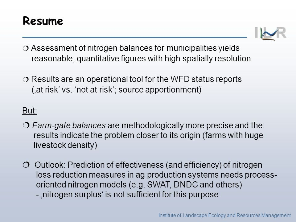 Resume Assessment of nitrogen balances for municipalities yields reasonable, quantitative figures with high spatially resolution.