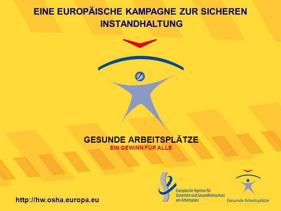 EINE EUROPÄISCHE KAMPAGNE ZUR SICHEREN GESUNDE ARBEITSPLÄTZE
