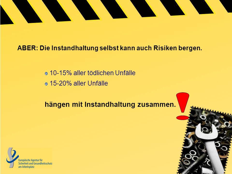 ABER: Die Instandhaltung selbst kann auch Risiken bergen.