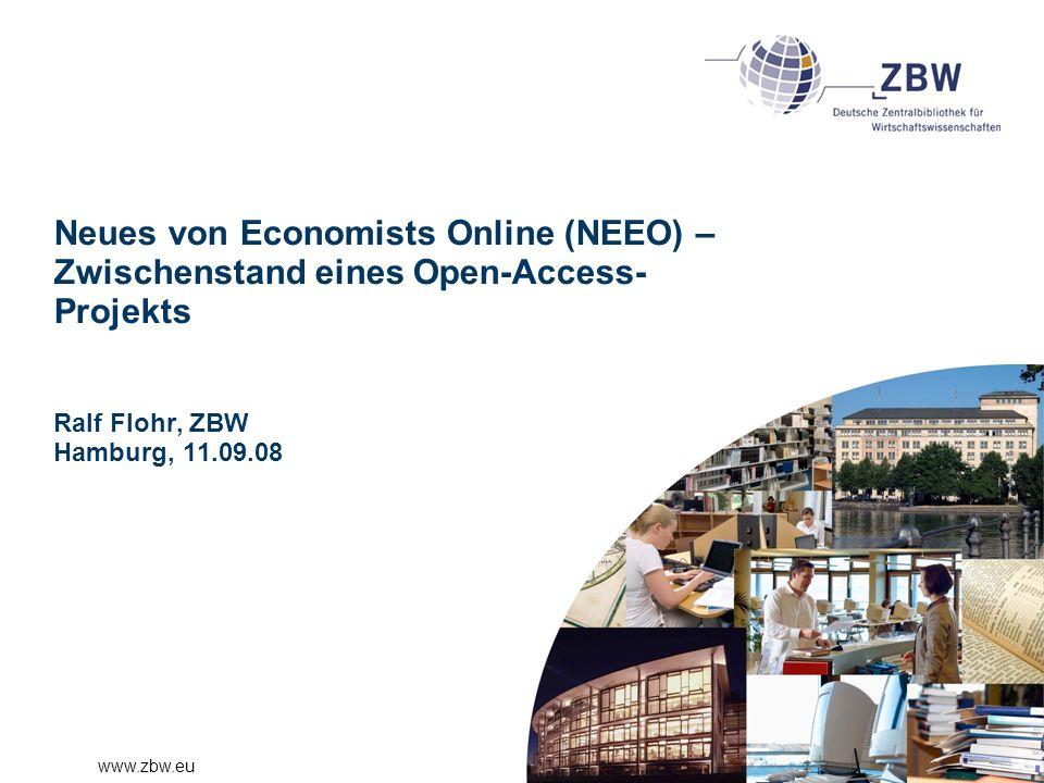 Neues von Economists Online (NEEO) – Zwischenstand eines Open-Access-Projekts Ralf Flohr, ZBW Hamburg, 11.09.08