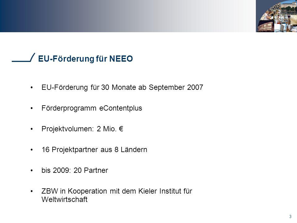 EU-Förderung für NEEO EU-Förderung für 30 Monate ab September 2007